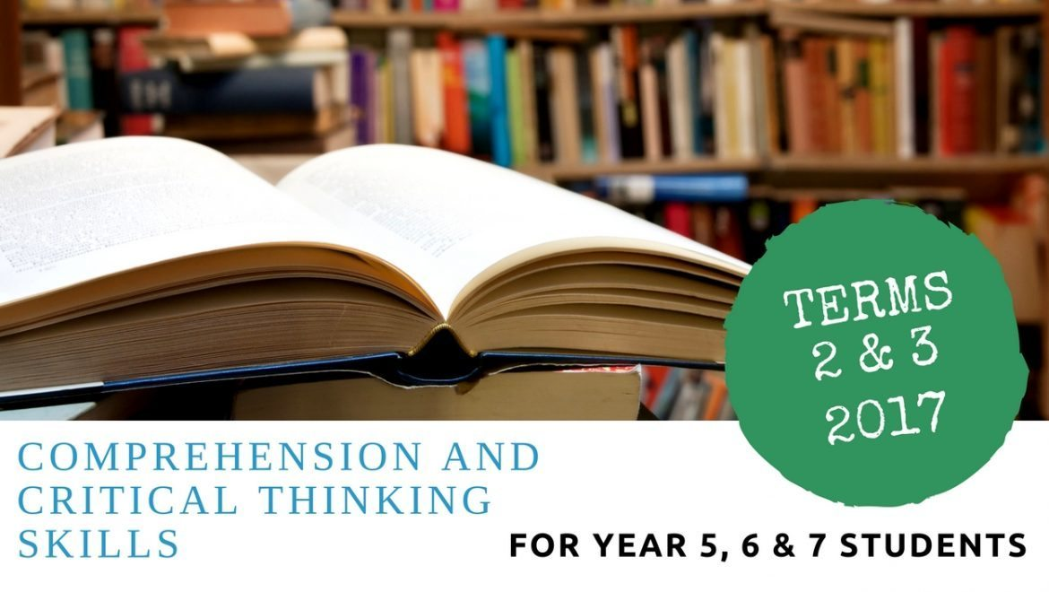 Comprehension & Critical Thinking Skills for Year 5, 6 & 7 Students